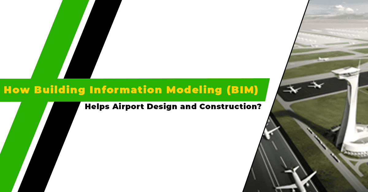 BIM for Airport Design & Construction