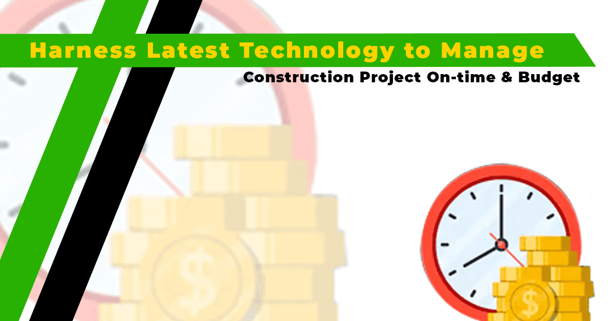 Harness Latest Technology for Construction Management