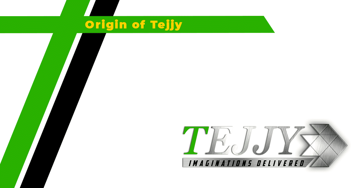 Origin of Tejjy