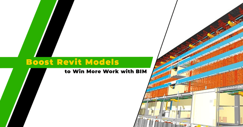 Boost Revit Models To Win More Work with BIM