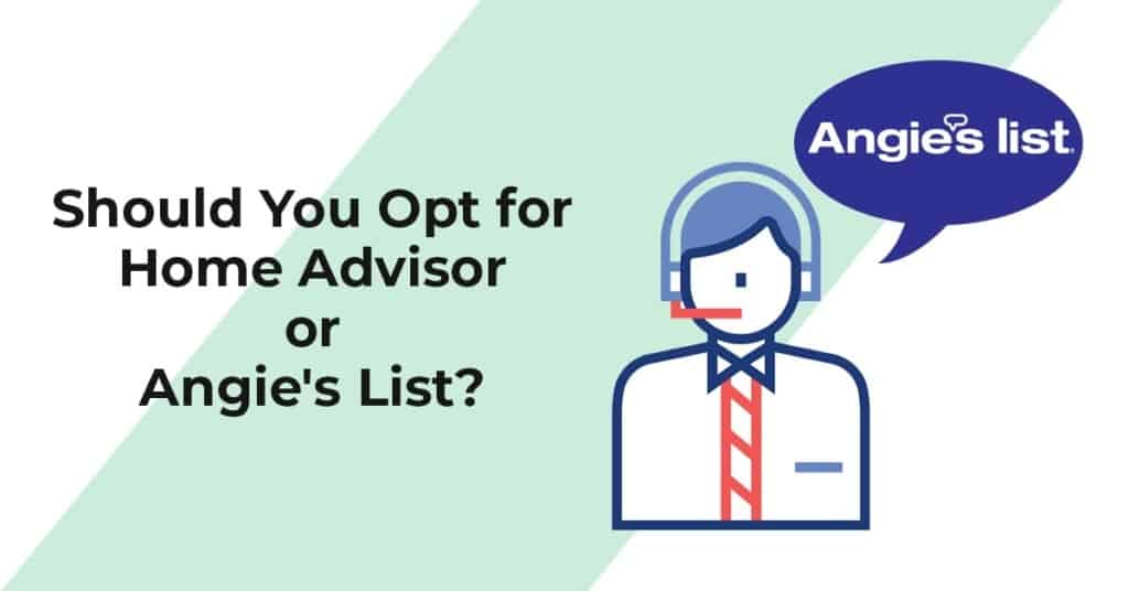 Opt for Homeadvisor or Angie's List?