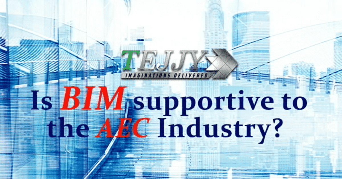 Is BIM Supportive to the AEC Industry