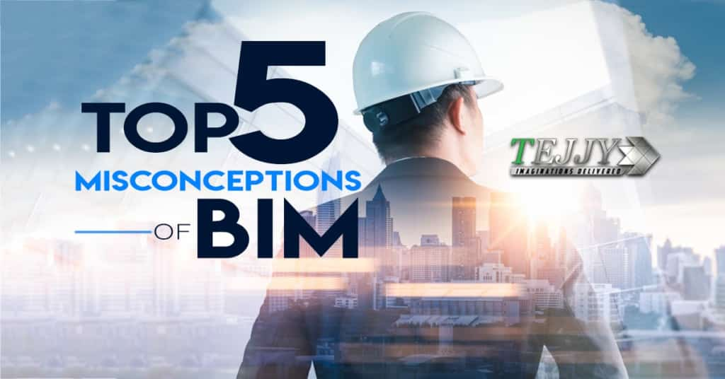 Top 5 Misconceptions of BIM (Building Information Modeling)
