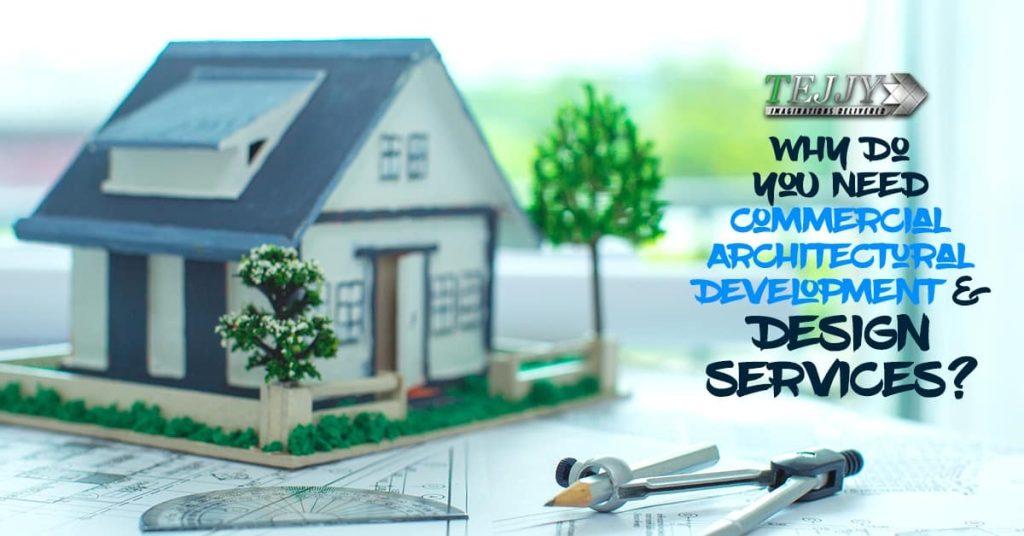 Commercial Architectural Development & Design Services?