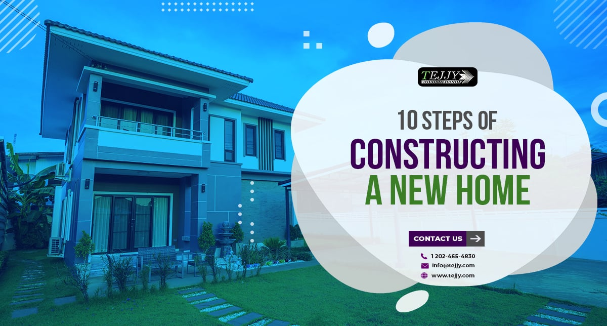 10 Steps of Constructing a New Home