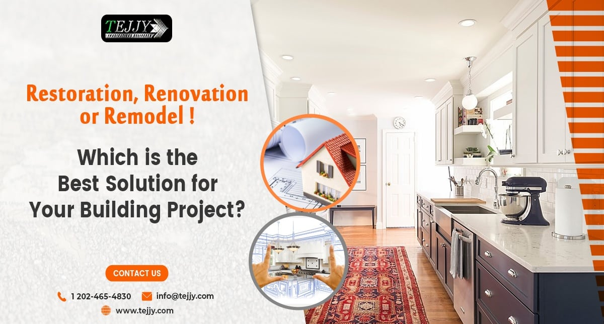 Restoration, Renovation, or Remodel! Which is the Best Solution for Your Building Project?