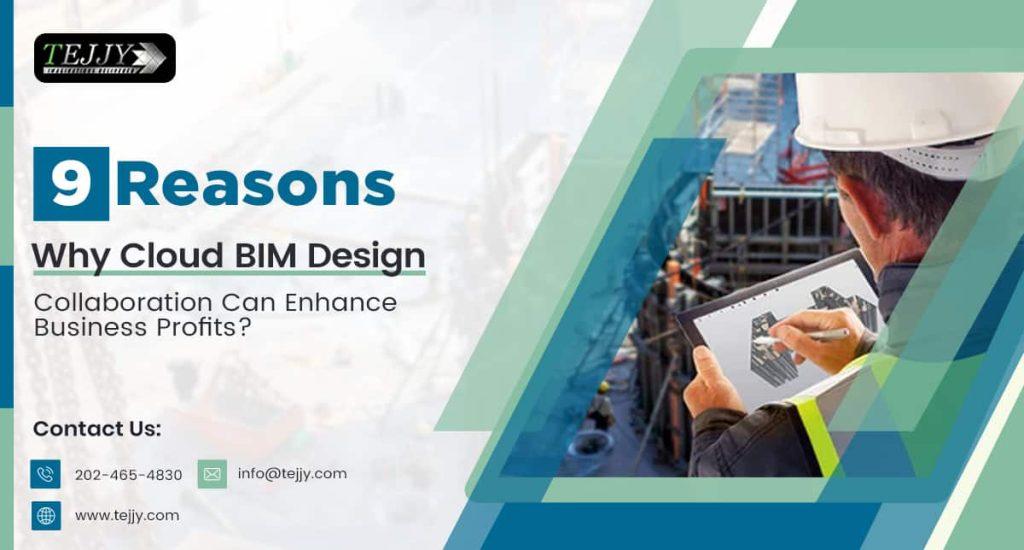 How Cloud BIM Design Collaboration Enhances Business Profits?