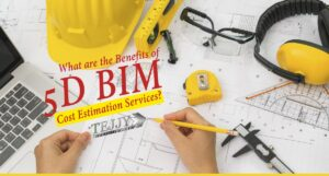5D BIM Estimation Services