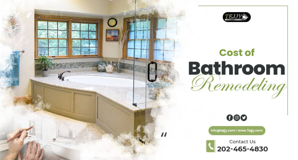 Bathroom Remodeling Cost | Bathroom Remodeling in DC | Bathroom Renovation in Maryland | Baltimore | Tejjy Inc.