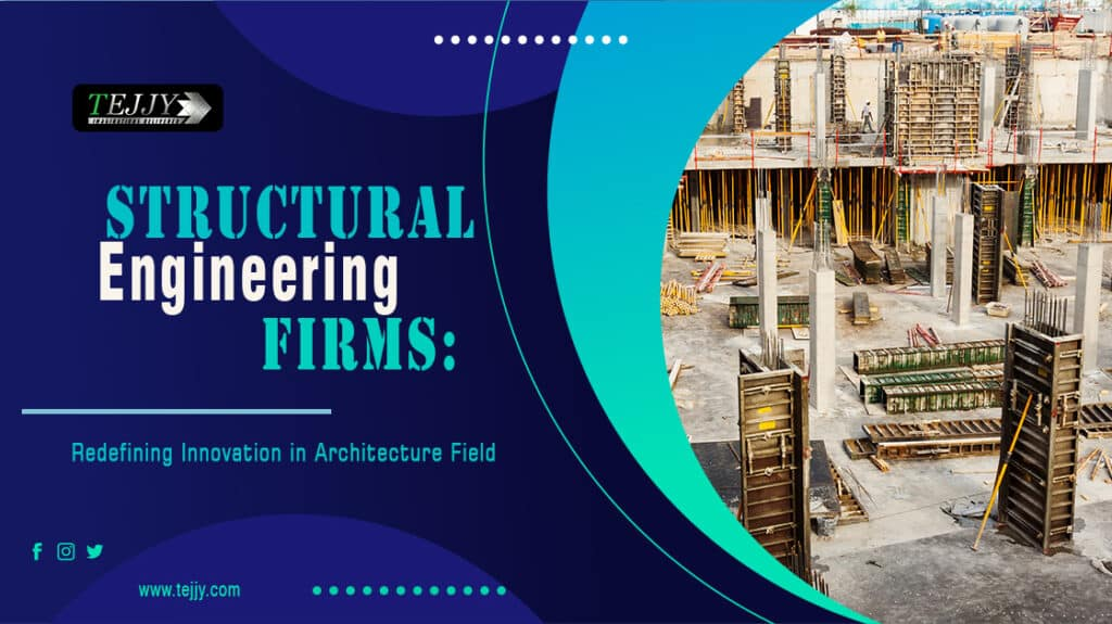 Structural Engineering Firms | Tejjy Inc.